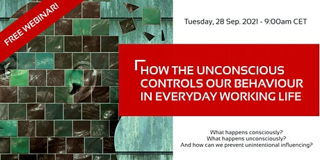How the Unconscious Controls Our Behaviour in Everyday Working Life tickets