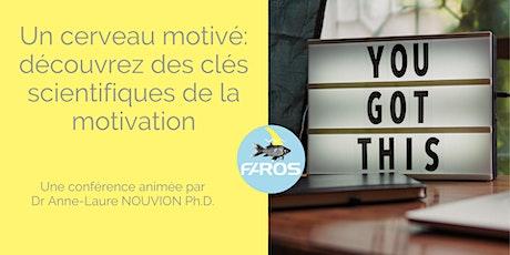 Un cerveau motivé ! Découvrez des clés scientifiques de la motivation billets