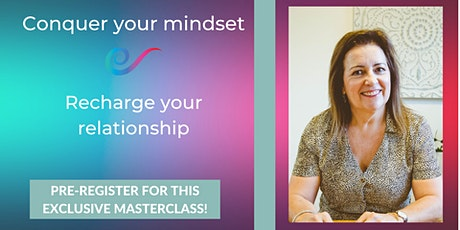 Conquer Your Mindset and Recharge Your Relationship tickets