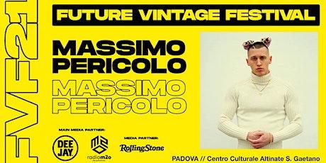 MASSIMO PERICOLO // Future Vintage Festival 2021 biglietti