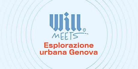 Will Meets Genova • Esplorazione urbana biglietti