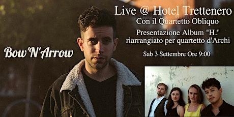 """Bow'N'Arrow UNPLUGGED - Presentazione album """"H."""" con il  Quartetto Obliquo biglietti"""