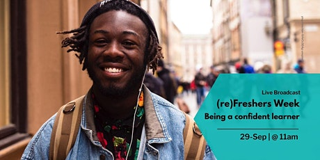 (re)Freshers: Being a confident learner (11:00-12:00) tickets