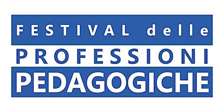 Festival delle Professioni Pedagogiche biglietti