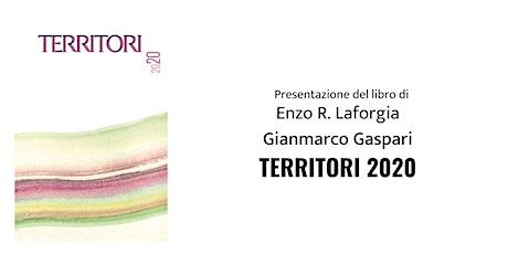 """""""Territori 2020"""" a cura di Gianmarco Gaspari e Enzo R. Laforgia biglietti"""