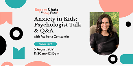 Sassy Mama Expert Chat on Anxiety in Kids: Psychologist Talk & Q&A Tickets