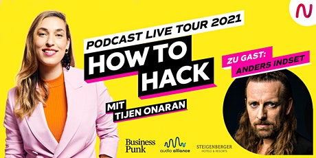Live-Podcast HOW TO HACK mit Tijen Onaran Tickets
