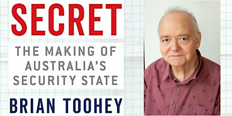 Brian Toohey: The rise and rise of Australian authoritarianism. tickets