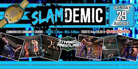 Titanic Wrestling presents SLAMDEMIC tickets
