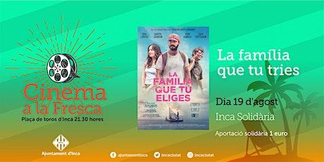 CINEMA A LA FRESCA,  LA FAMÍLIA QUE TU TRIES tickets