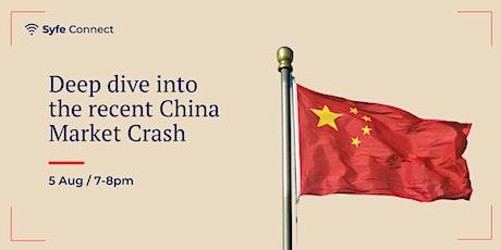 Deep look into the recent China Market crash tickets