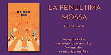 """Monterosso • """"La penultima mossa"""" biglietti"""