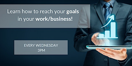 Learn how to reach your goals in work/business! - Live Seminar tickets