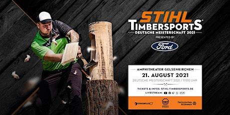 STIHL TIMBERSPORTS® Deutsche Meisterschaft 2021 Tickets