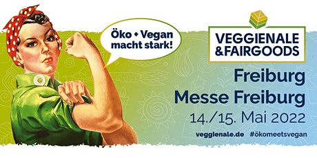 Veggienale & FairGoods Freiburg 2022 Tickets