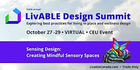 Livable Design Summit: Sensing Design - Creating Mindful Sensory Spaces biglietti