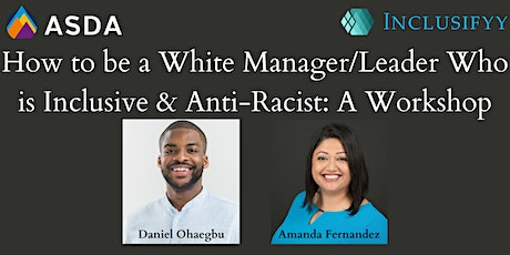 How to be a White Manager/Leader who is Inclusive & Anti-Racist: A Workshop tickets
