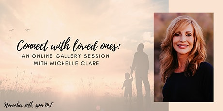 Connect with loved ones - Online Gallery Session with Michelle Clare entradas