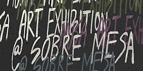 Opening art exhibition at Sobre Mesa tickets