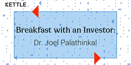 Breakfast with an Investor: Dr. Joel Palathinkal, CEO, Sutton Capital tickets