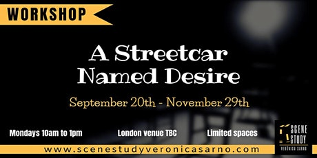"""""""A Streetcar Named Desire"""" Workshop tickets"""