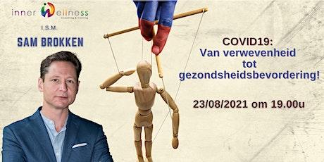 COVID19 - Van Verwevenheid tot gezondsheidsbevordering! tickets