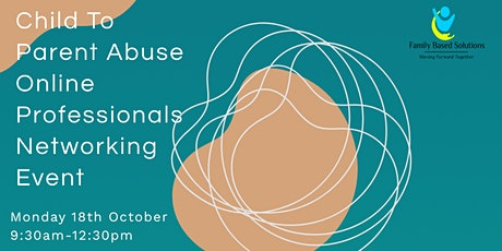 Child To Parent Abuse Professionals Networking Event tickets