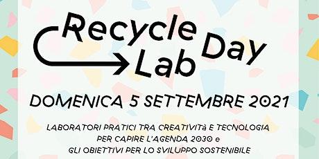 Recycle Lab Day / 5 Settembre 2021 biglietti