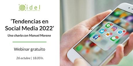 Tendencias en Social Media 2022. Una charla con Manuel Moreno entradas