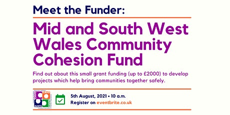 Meet the Funder: Mid and South West Wales Community Cohesion Fund tickets