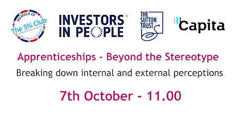 Apprenticeships - Beyond the stereotype with Capita and The Sutton Trust tickets