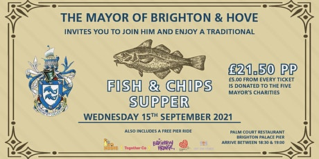 Mayor of Brighton & Hove - Fish & Chips Supper tickets