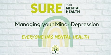 SURE for Mental Health - Managing Your Mind: Depression tickets