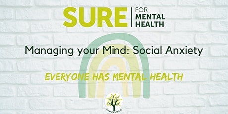 SURE for Mental Health - Managing your Mind: Social Anxiety tickets