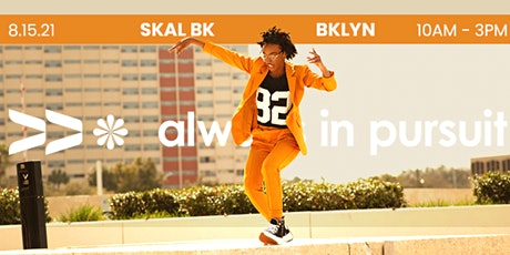 Always In Pursuit x Skal Brooklyn: Launch Party Pop-Up tickets