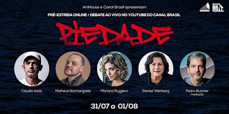 Pré-estreia gratuita do filme PIEDADE, de Cláudio Assis ingressos