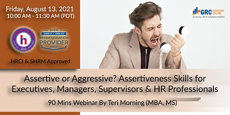 Assertive or Aggressive? Assertiveness Skills for Executives, Managers tickets