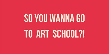 So You Want To Go To Art School? RESEARCH & RESPOND WORKSHOP PART 2 tickets