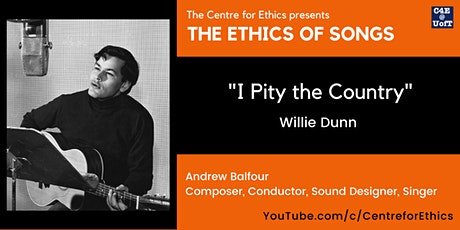 """The Ethics of Songs: Andrew Balfour on """"I Pity the Country"""" by Willie Dunn tickets"""