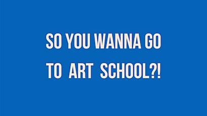 So You Wanna Go To Art School?! PATHWAYS & PORTFOLIO tickets