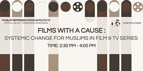 FILMS WITH A CAUSE: Systemic Change for Muslims in Film and TV Series tickets