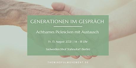 Generationen im Gespräch  - Achtsames Picknicken mit Austausch Tickets