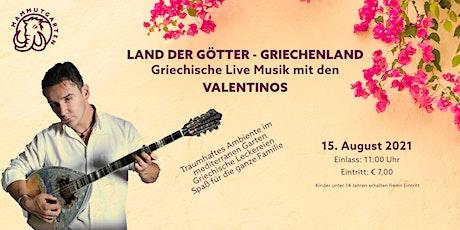 Land der Götter - Griechenland mit den Valentinos Tickets