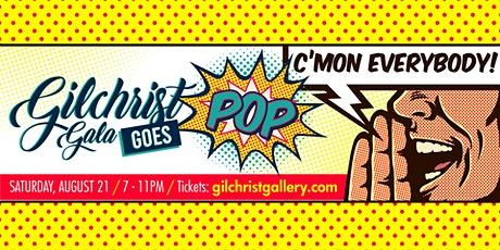 2021 Gilchrist Gala - Gilchrist Goes POP! tickets