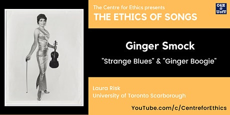 The Ethics of Songs: Laura Risk on Ginger Smock tickets