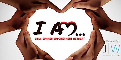 I AM...Girls Summer Empowerment Retreat tickets