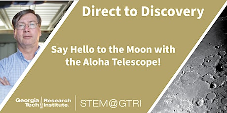 Direct to Discovery with the GT Observatory - A Live Lunar Observation! tickets
