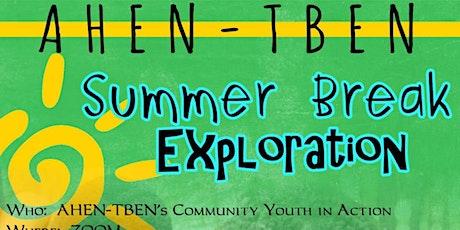 AHEN-TBEN Summer Break Exploration tickets