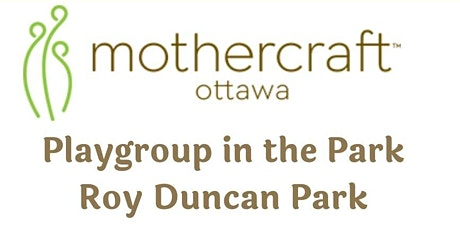 Mothercraft Ottawa EarlyON Playgroup in the Park Roy Duncan Park tickets