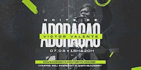 NOITE DE ADORAÇÃO com Victor Valente ingressos